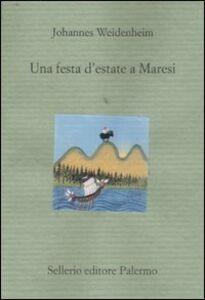 Libro Una festa d'estate a Maresi Johannes Weidenheim