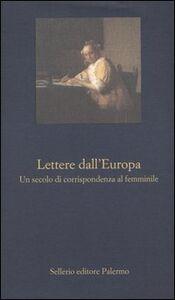 Foto Cover di Lettere dall'Europa. Un secolo di corrispondenza al femminile, Libro di  edito da Sellerio Editore Palermo