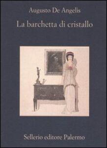Libro La barchetta di cristallo Augusto De Angelis