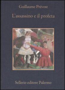 Libro L' assassino e il profeta Guillaume Prévost