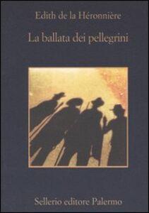 Libro La ballata dei pellegrini Edith de La Héronnière