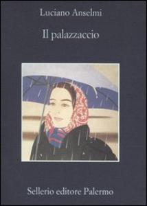 Libro Il palazzaccio Luciano Anselmi