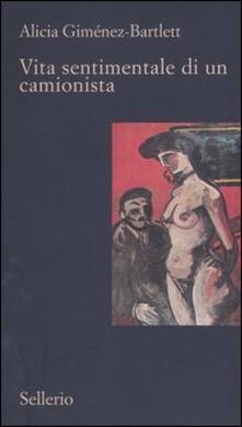 Vita sentimentale di un camionista - Alicia Giménez Bartlett - copertina