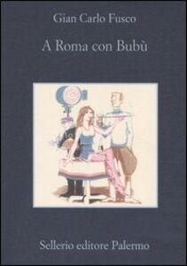 Foto Cover di A Roma con Bubù, Libro di G. Carlo Fusco, edito da Sellerio Editore Palermo
