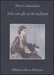 Foto Cover di Ada con gli occhi stellanti, Libro di Piero Calamandrei, edito da Sellerio Editore Palermo
