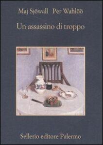 Foto Cover di Un assassino di troppo. Romanzo su un crimine, Libro di Maj Sjöwall,Per Wahlöö, edito da Sellerio Editore Palermo