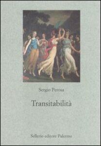 Foto Cover di Transitabilità, Libro di Sergio Perosa, edito da Sellerio Editore Palermo
