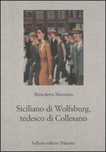 Libro Siciliano di Wolfsburg, tedesco di Collesano Benedetta Mannino