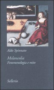 Foto Cover di Melancolia. Fenomenologia e mito, Libro di Aldo Spinnato, edito da Sellerio Editore Palermo