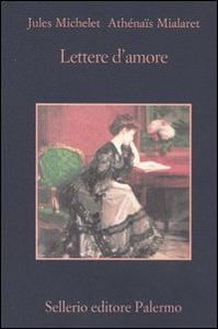 Libro Lettere d'amore Jules Michelet , Athénaïs Mialaret