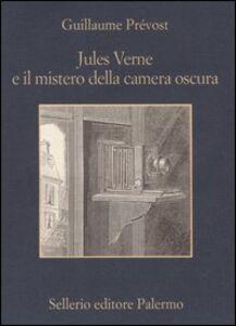 Foto Cover di Jules Verne e il mistero della camera oscura, Libro di Guillaume Prévost, edito da Sellerio Editore Palermo