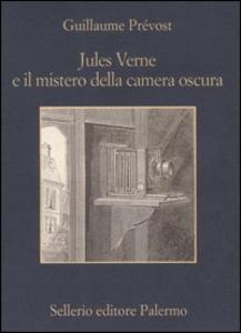 Libro Jules Verne e il mistero della camera oscura Guillaume Prévost