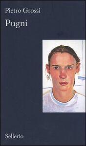 Foto Cover di Pugni, Libro di Pietro Grossi, edito da Sellerio Editore Palermo