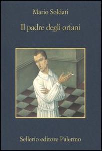 Libro Il padre degli orfani Mario Soldati