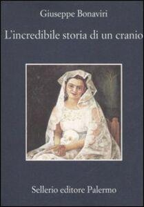 Libro L' incredibile storia di un cranio Giuseppe Bonaviri