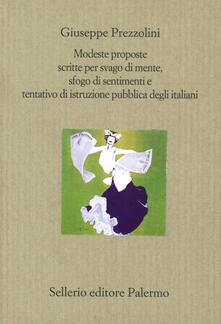 Modeste proposte scritte per svago di mente, sfogo di sentimenti e tentativo di istruzione pubblica degli italiani.pdf