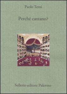 Libro Perché cantano? Paolo Terni