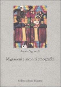 Foto Cover di Migrazioni e incontri etnografici, Libro di Amalia Signorelli, edito da Sellerio Editore Palermo