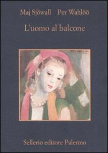 L' uomo al balcone. Romanzo su un crimine - Maj Sjöwall,Per Wahlöö - copertina