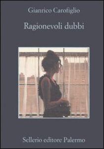 Foto Cover di Ragionevoli dubbi, Libro di Gianrico Carofiglio, edito da Sellerio Editore Palermo
