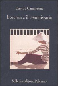 Foto Cover di Lorenza e il commissario, Libro di Davide Camarrone, edito da Sellerio Editore Palermo