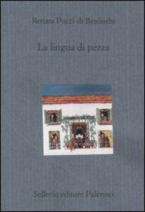 Foto Cover di La lingua di pezza, Libro di Renata Pucci Di Benisichi, edito da Sellerio Editore Palermo