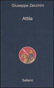Libro Attila Giuseppe Zecchini