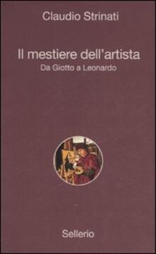 Il mestiere dell'artista. Da Giotto a Leonardo - Claudio Strinati - copertina