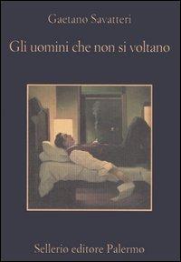 Gli uomini che non si voltano - Savatteri Gaetano - wuz.it