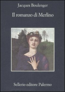 Libro Il romanzo di Merlino Jacques Boulenger