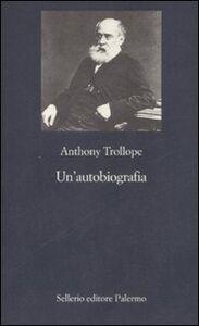 Libro Un' autobiografia Anthony Trollope