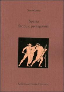 Sparta. Storie e protagonisti. Testo greco a fronte - Senofonte - copertina