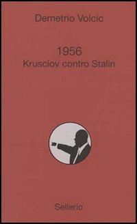 1956. Krusciov contro Stalin - Volcic Demetrio - wuz.it