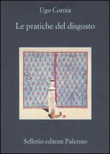 Le pratiche del disgusto - Ugo Cornia - copertina
