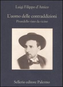 L uomo delle contraddizioni. Pirandello visto da vicino.pdf