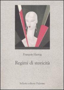 Foto Cover di Regimi di storicità. Presentismo e esperienze del tempo, Libro di François Hartog, edito da Sellerio Editore Palermo