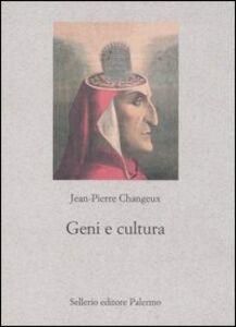 Libro Geni e cultura. Rivestimento genetico e variabilità culturale Jean-Pierre Changeux