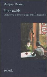 Libro Highsmith. Una storia d'amore degli anni Cinquanta Marijane Meaker