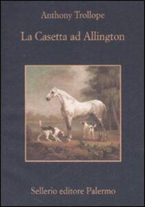 Foto Cover di La casetta ad Allington, Libro di Anthony Trollope, edito da Sellerio Editore Palermo