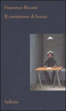 Il correttore di bozze - Francesco Recami - copertina
