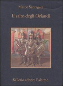 Libro Il salto degli Orlandi Marco Santagata