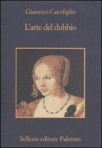 Libro L' arte del dubbio Gianrico Carofiglio