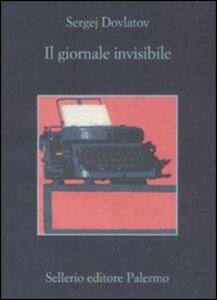 Foto Cover di Il giornale invisibile, Libro di Sergej Dovlatov, edito da Sellerio Editore Palermo