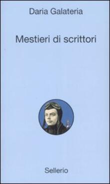 Mestieri di scrittori - Daria Galateria - copertina