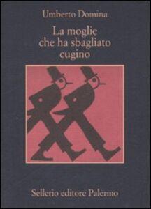 Libro La moglie che ha sbagliato cugino Umberto Domina