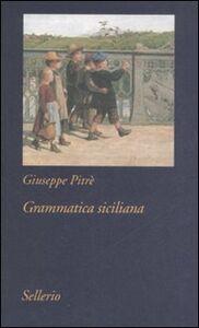 Foto Cover di Grammatica siciliana, Libro di Giuseppe Pitrè, edito da Sellerio Editore Palermo