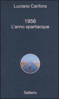 1956. L'anno spartiacque - Canfora Luciano - wuz.it