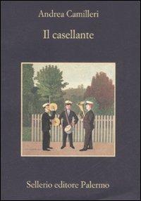 Il Casellante – Andrea Camilleri 2008