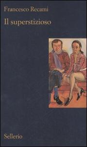 Libro Il superstizioso Francesco Recami