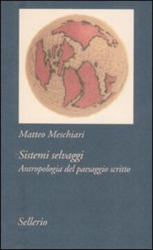 Sistemi selvaggi. Antropologia del paesaggio scritto.pdf